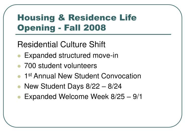 Housing residence life opening fall 2008