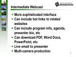 intermediate webcast