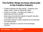 five further things we know about jobs in the creative industry