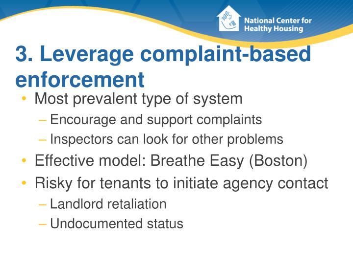 3. Leverage complaint-based enforcement