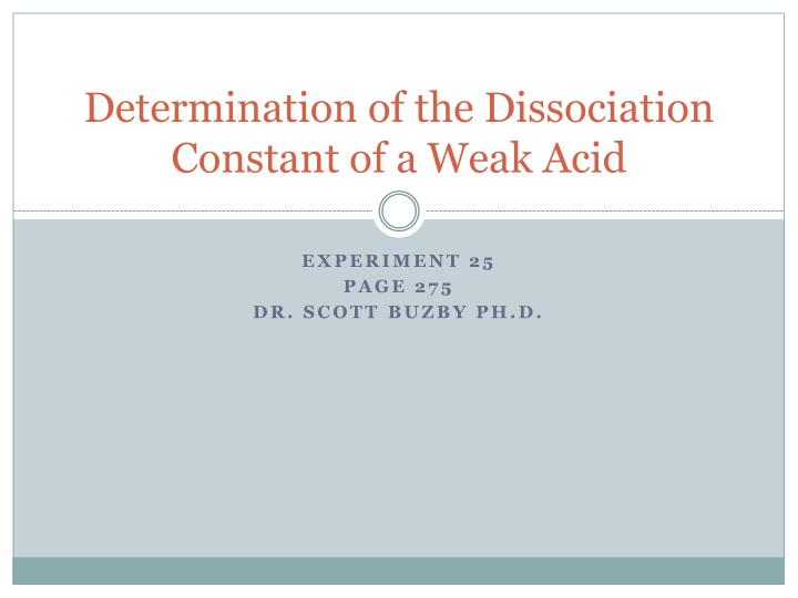 determination of the dissociation constant of a weak acid n.