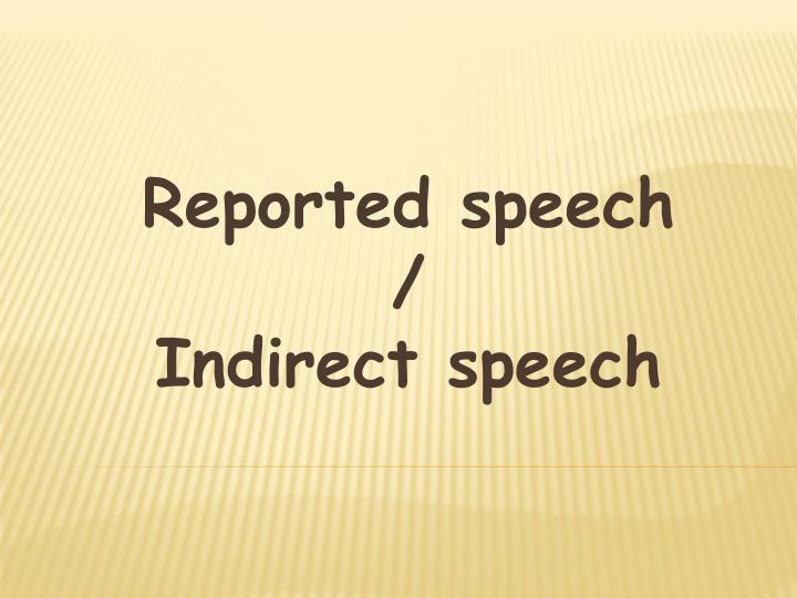 reported speech indirect speech n.