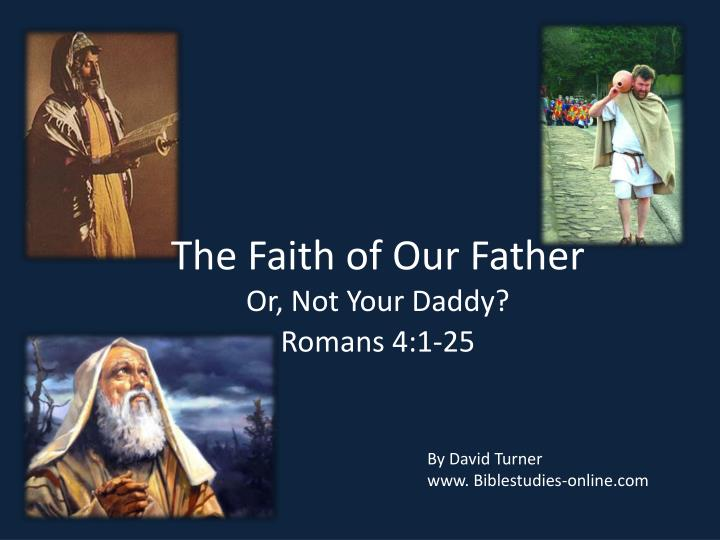 the faith of our father or not your daddy n.