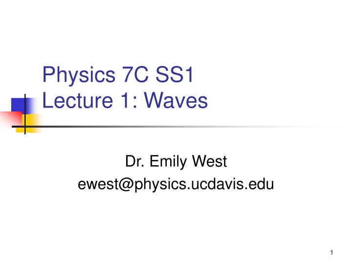 physics 7c ss1 lecture 1 waves n.