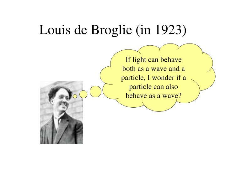 Louis de broglie in 1923