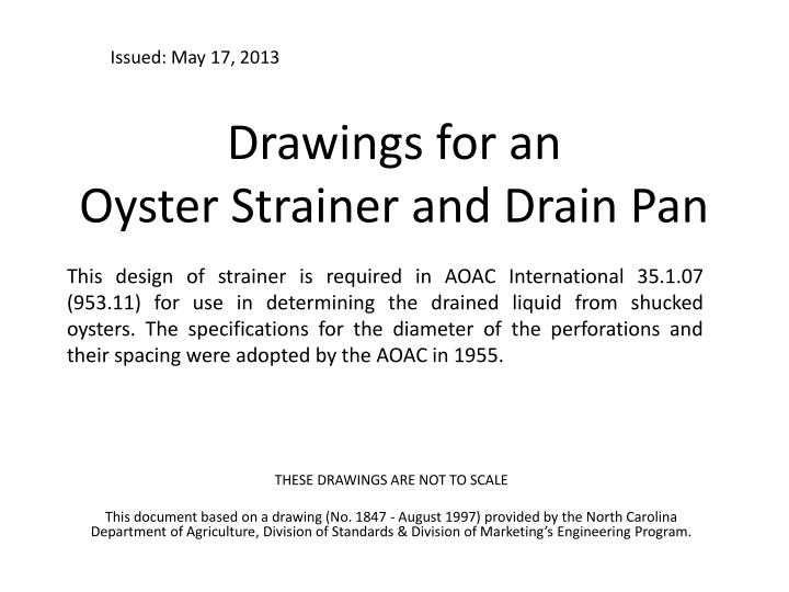 drawings for an oyster strainer and drain pan
