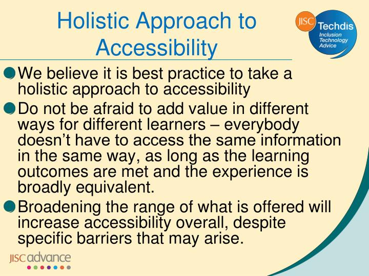 We believe it is best practice to take a holistic approach to accessibility