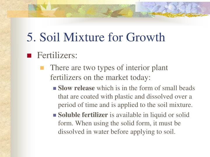 5. Soil Mixture for Growth