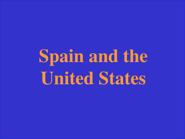Spain and the United States