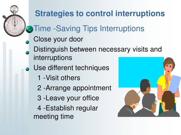 Strategies to control interruptions