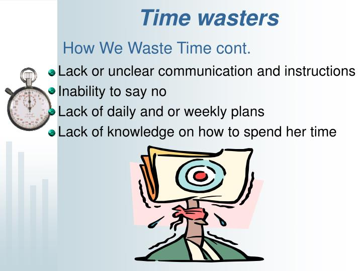 How We Waste Time cont.