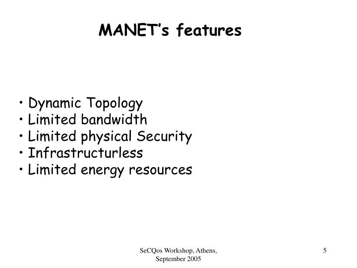 MANET's features