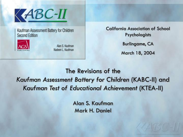 ppt the revisions of the kaufman assessment battery for children rh slideserve com KABC II Report Template DAS- II