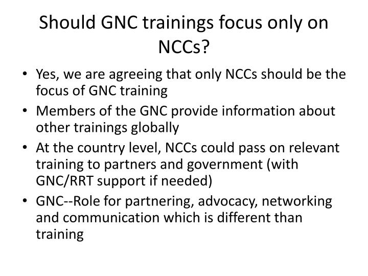 Should gnc trainings focus only on nccs