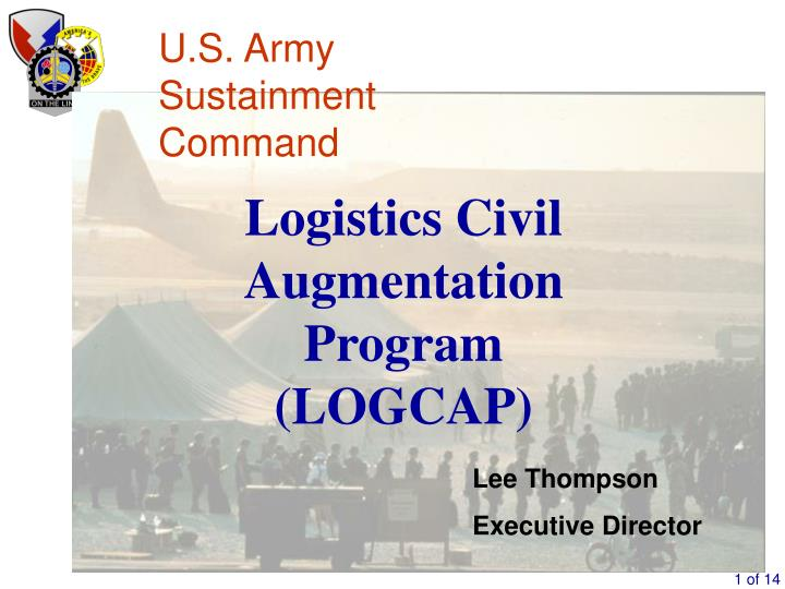 PPT - Logistics Civil Augmentation Program (LOGCAP) PowerPoint