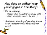 how does an author keep you engaged in the story