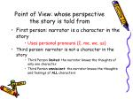 point of view whose perspective the story is told from