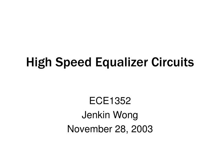 high speed equalizer circuits n.