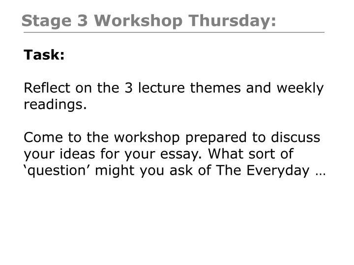 Stage 3 Workshop Thursday: