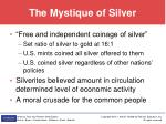 the mystique of silver
