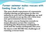 former swimmer makes rescues with funding from jet li