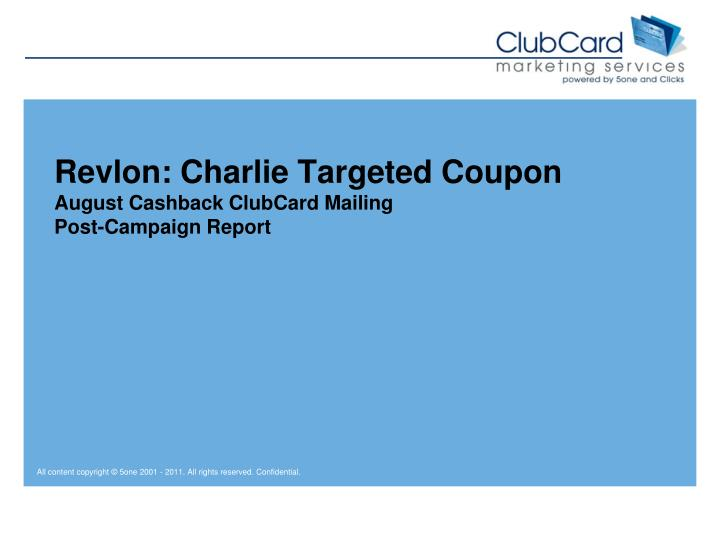 revlon charlie targeted coupon august cashback clubcard mailing post campaign report n.