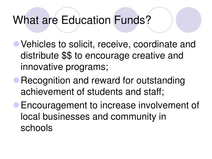 What are Education Funds?