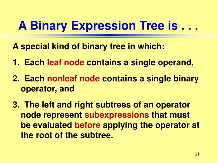 A Binary Expression Tree is . . .