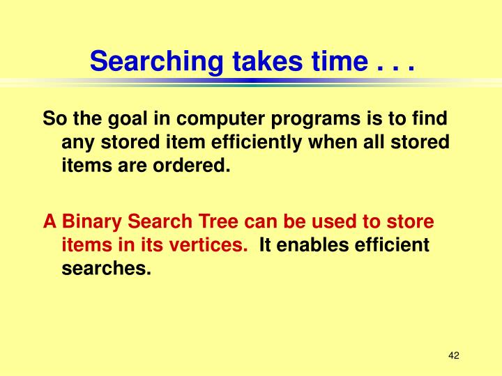 Searching takes time . . .