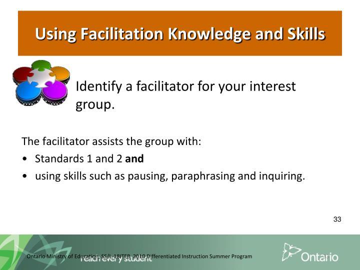 Using Facilitation Knowledge and Skills