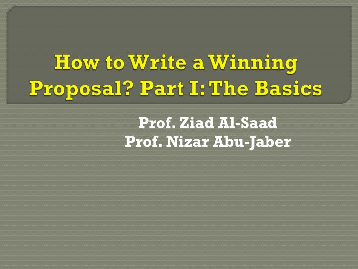 how to write a winning proposal part i the basics n.