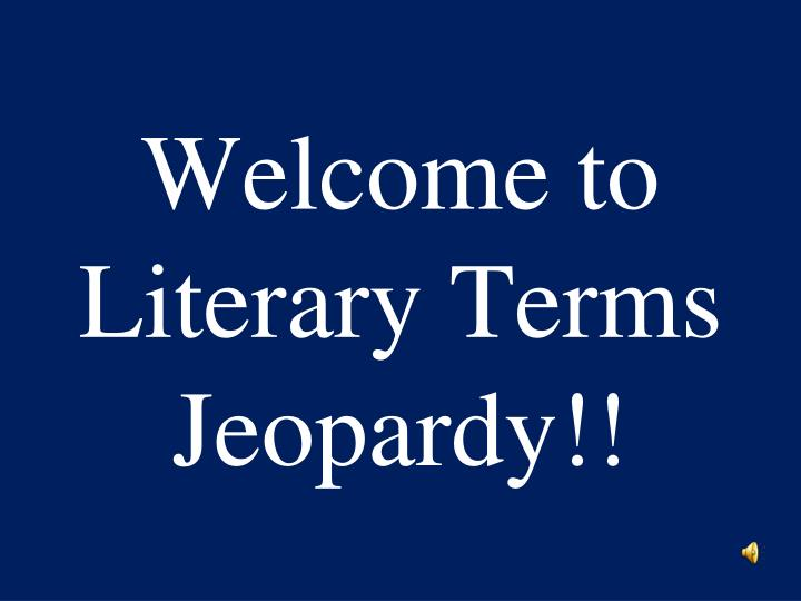 welcome to literary terms jeopardy n.