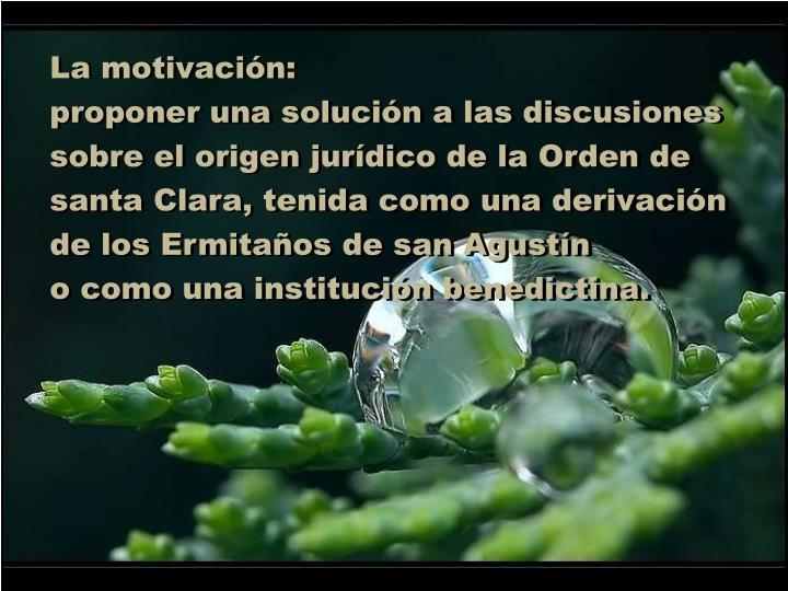 La motivación: