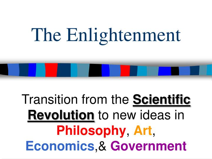 the people involved in the changes during the scientific revolution and the enlightenment The enlightenment is conceived here as having its primary origin in the scientific revolution of the 16th and 17th centuries the rise of the new science.