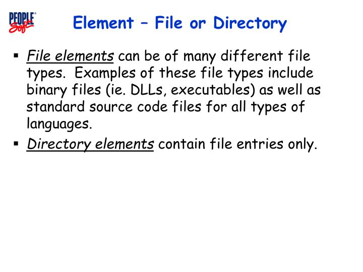 Element – File or Directory