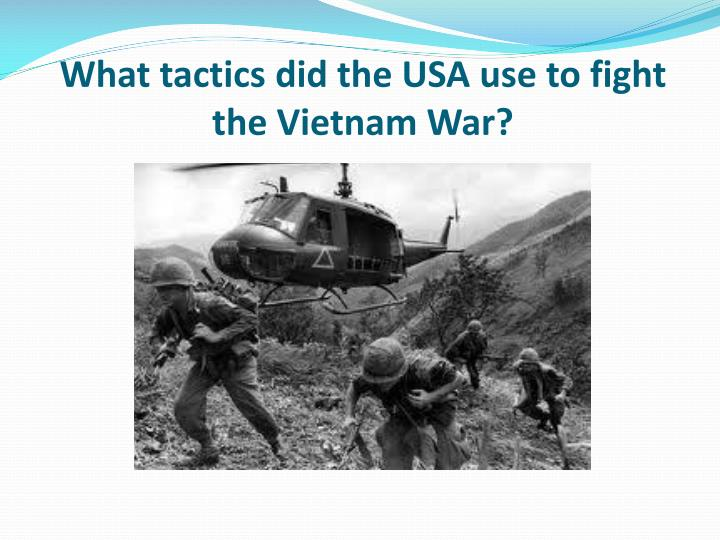 the tactics used by the u s and the n l f in the vietnam war essay 97 quotes have been tagged as vietnam-war: after the united states pulled out of south vietnam, the two sections of the country came together under communist rule.