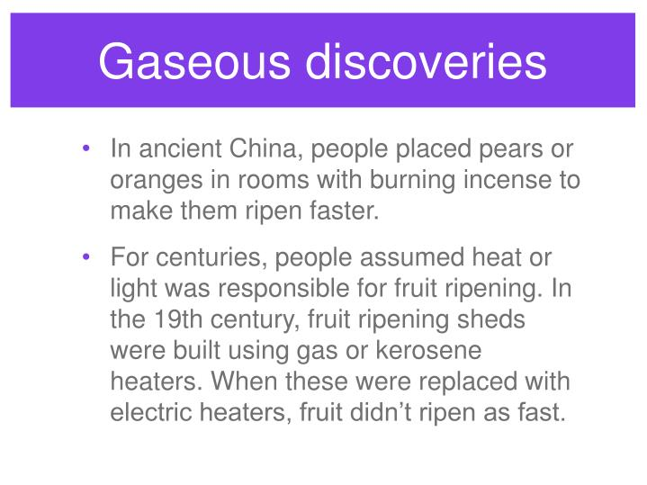 Gaseous discoveries