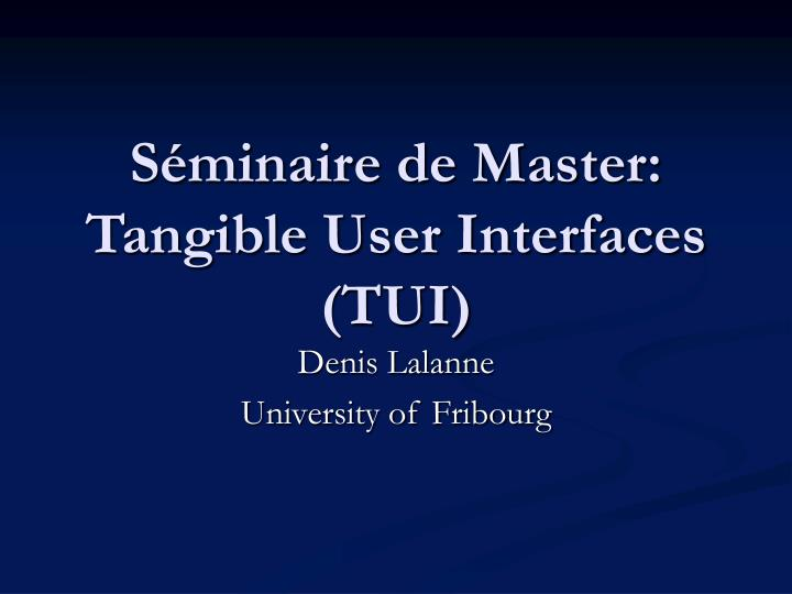 s minaire de master tangible user interfaces tui n.