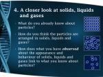 4 a closer look at solids liquids and gases