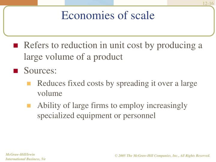 Refers to reduction in unit cost by producing a large volume of a product