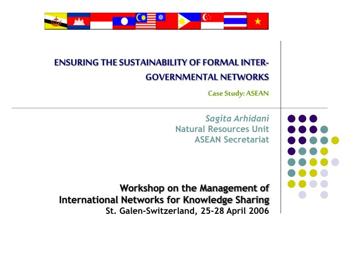 ensuring the sustainability of formal inter governmental networks case study asean n.