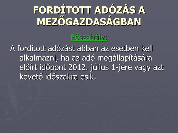 FORDÍTOTT ADÓZÁS A MEZŐGAZDASÁGBAN