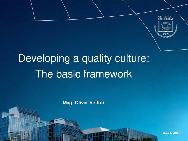 developing a quality culture the basic framework mag oliver vettori