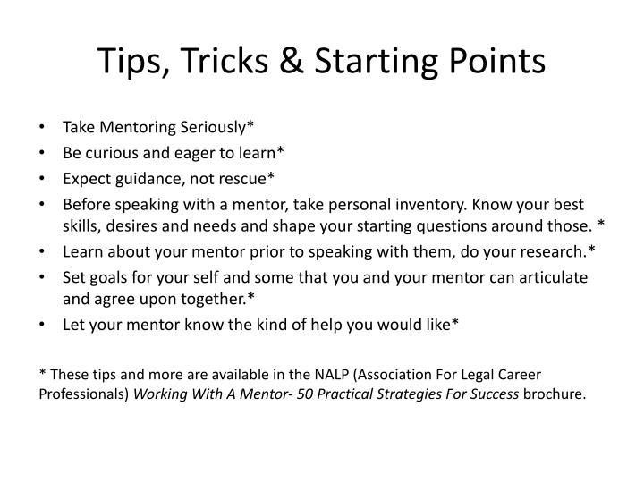 Tips, Tricks & Starting Points