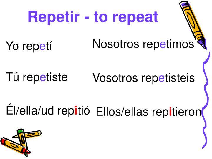 Repetir - to repeat