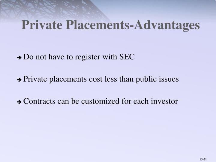 Private Placements-Advantages