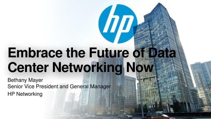 embrace the future of data center networking now n.