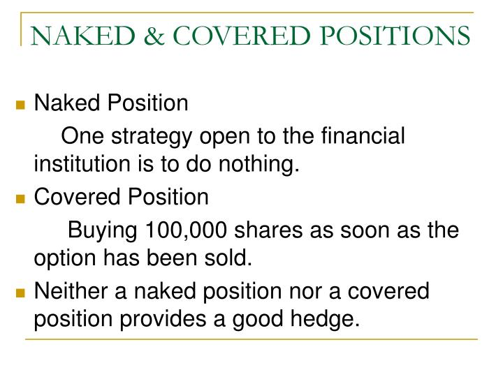 Naked covered positions