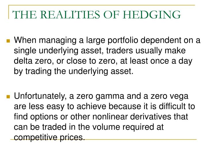 THE REALITIES OF HEDGING