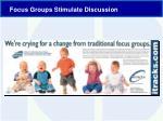 focus groups stimulate discussion